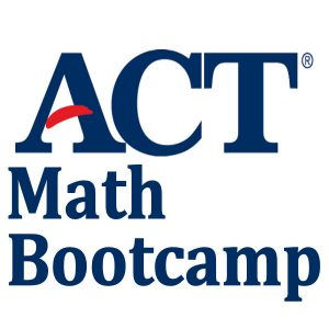 ACT Math Bootcamp for Teens