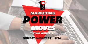 Marketing Power Moves Webinar