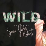 A Night in the Wild Hosted by Sarah Jakes Roberts