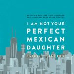 Yay for YA! Book Group: I am Not Your Perfect Mexican Daughter