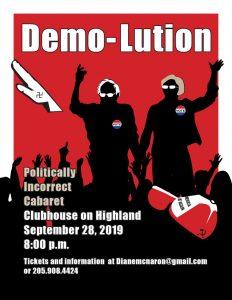 Politically Incorrect Cabaret in DEMO-LUTION!