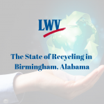 The State of Recycling in Birmingham, Alabama