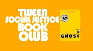 Tween Social Justice Books Club: Ghost by Jason Reynolds