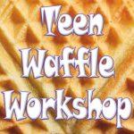 Teen Waffle Wednesday