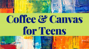 Teen Coffee and Canvas