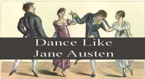 Dance Like Jane Austen