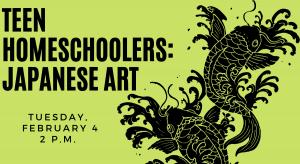 Teen Homeschoolers: Japanese Art