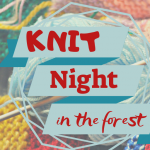 Knit Night in the Forest