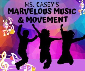Ms. Casey's Marvelous Music and Me