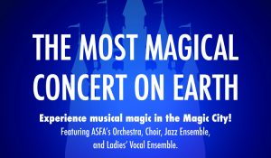 ASFA Music Presents: The Most Magical Concert on E...