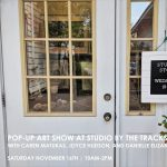 Pop-Up Art Show with Caren Matukas, Joyce Hudson, Danielle Elizabeth