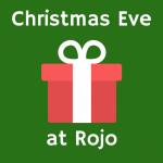Christmas Eve Dinner at ROJO