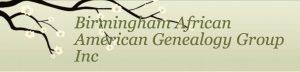 Birmingham African American Genealogy Group Monthl...