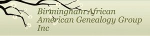 Birmingham African American Genealogy Group Monthl...