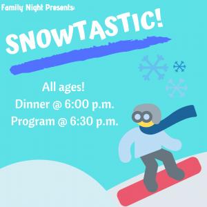 Family Night- Snowtastic!
