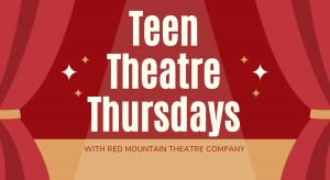 Teen Theater Thursdays