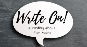 Write On! A Writing Group for Teens