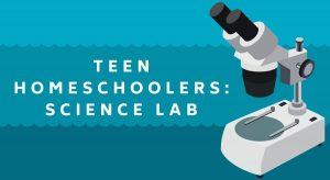 Teen Homeschoolers: Science Lab