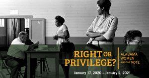 RIGHT OR PRIVILEGE? ALABAMA WOMEN AND THE VOTE