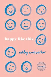 Author Ashley Wurzbacher Presents HAPPY LIKE THIS