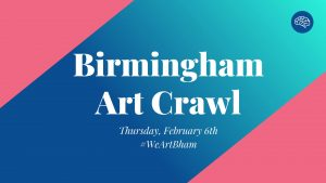 Bham Art Crawl does February!