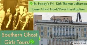St. Paddy's/ Fri. 13 Paranormal Investigation of Birmingham's Thomas Jefferson Tower