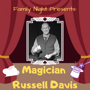 Family Night- Magician Russell Davis