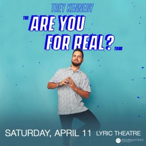 Trey Kennedy: The Are You For Real? Tour