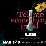 "Theatre UAB presents ""Tell Me Something Good"""