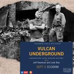 Vulcan Underground: Unearthing Local Mining History