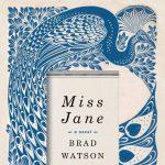 PAPERBACK BOOK CLUB: Miss Jane by Brad Watson