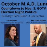 MAD Lunch: Countdown to Election Day: GOTV, Voting, and Politics