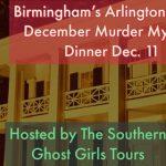December Murder Mystery Dinner at Birmingham's Historic Arlington House