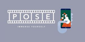 POSE: Immerse Yourself