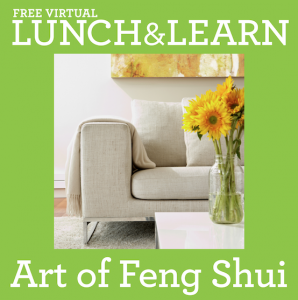 Lunch and Learn The Art of Feng Shui