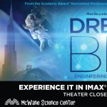 Dream Big: Engineering our World, an IMAX Documentary!