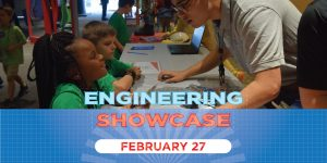 Engineering Showcase by McWane Science Center!