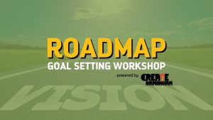 Roadmap Goal Setting Workshop - MARCH 2021