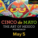 Virtual Arts Pass Workshop Cinco de Mayo Art Project