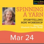 Virtual Arts Pass Workshop Spinning a Yarn: Storytelling Mini Workshop