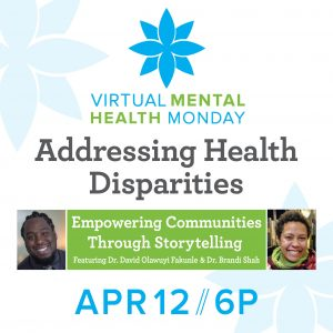 Mental Health Monday Addressing Health Disparities: Empowering Communities Through Storytelling