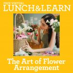 Lunch & Learn The Art of Flower Arrangement