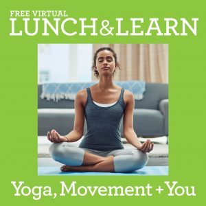 Lunch & Learn Yoga, Movement and You
