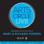 Arts Circle + Virtual Arts Pass Mary and Richard Powers