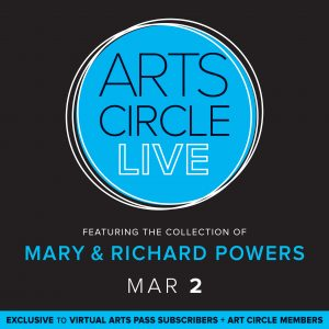 Arts Circle + Virtual Arts Pass Mary and Richard Powers
