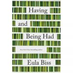 NEW & NOTABLE BOOK CLUB: Having and Being Had by Eula Biss