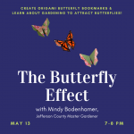 The Butterfly Effect with Mindy Bodenhamer, Jefferson County Master Gardener