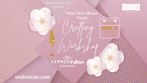 Vulcan Park and Museum Presents: Crafting Workshop