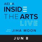 AEIVA Inside the Arts LIVE: Jiha Moon