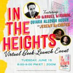 IN THE HEIGHTS: FINDING HOME virtual book launch, featuring LIN-MANUEL MIRANDA & Friends!